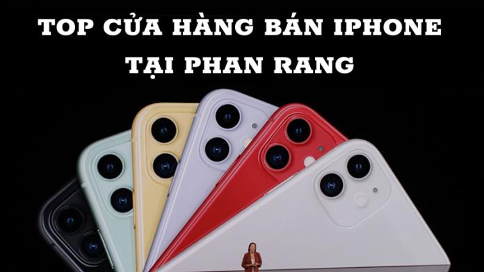 top cửa hàng bán iphone tại Phan Rang